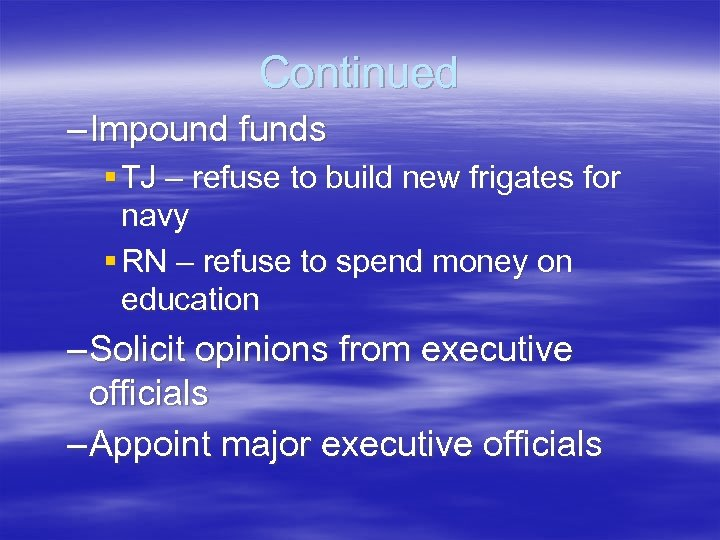 Continued – Impound funds § TJ – refuse to build new frigates for navy