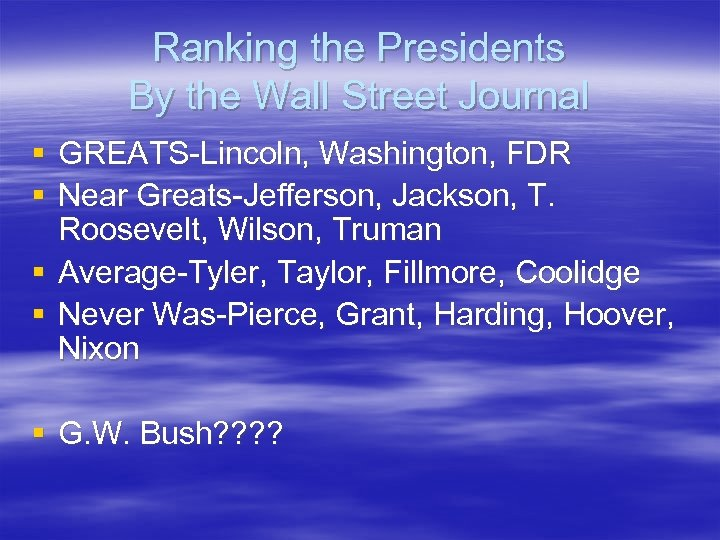 Ranking the Presidents By the Wall Street Journal § GREATS-Lincoln, Washington, FDR § Near