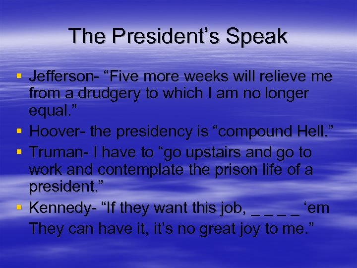 "The President's Speak § Jefferson- ""Five more weeks will relieve me from a drudgery"