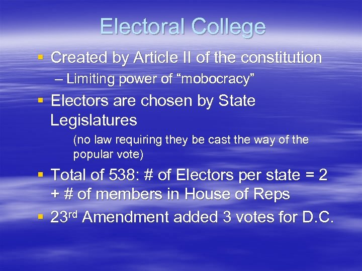 Electoral College § Created by Article II of the constitution – Limiting power of