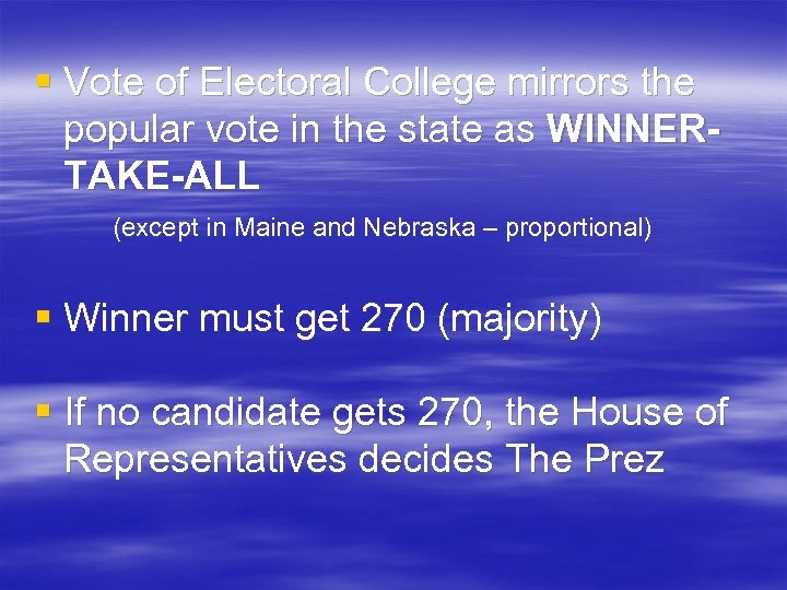 § Vote of Electoral College mirrors the popular vote in the state as WINNERTAKE-ALL