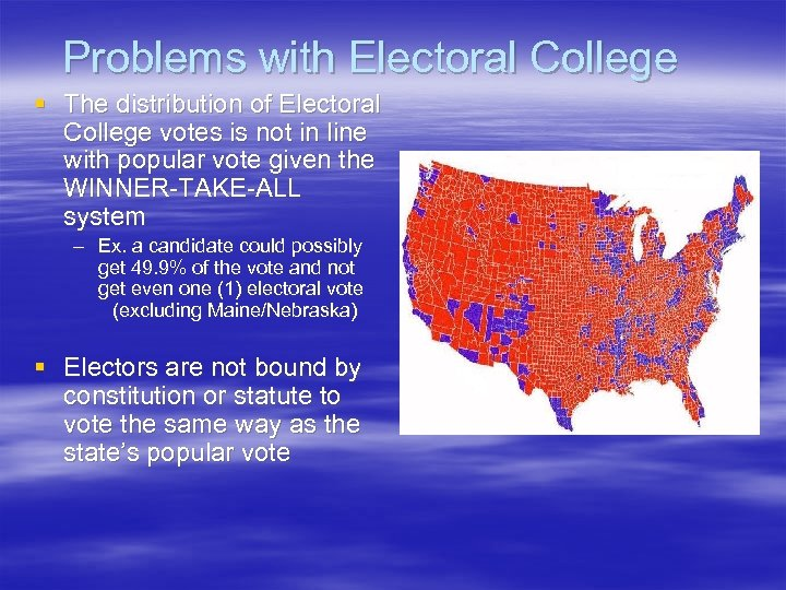 Problems with Electoral College § The distribution of Electoral College votes is not in