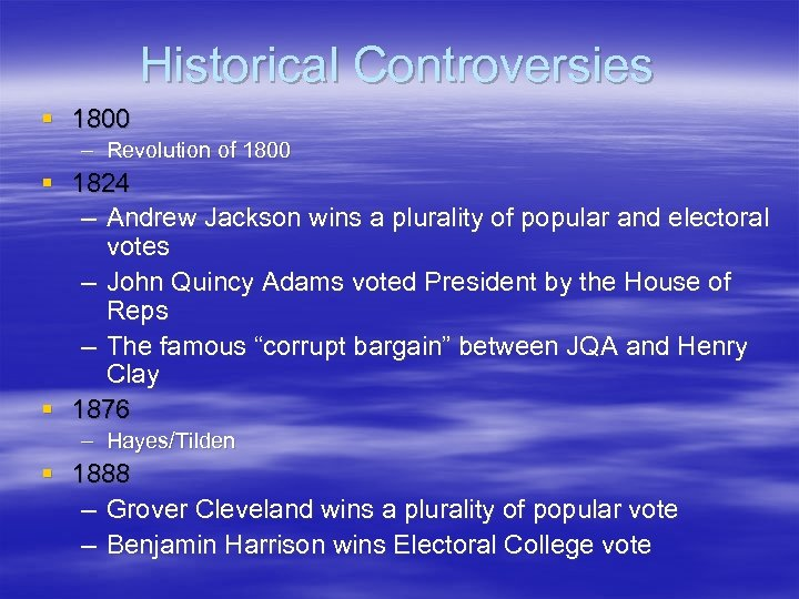 Historical Controversies § 1800 – Revolution of 1800 § 1824 – Andrew Jackson wins