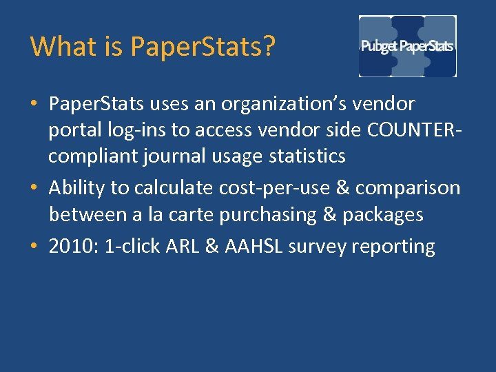What is Paper. Stats? • Paper. Stats uses an organization's vendor portal log-ins to