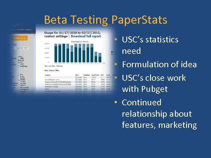 Beta Testing Paper. Stats • USC's statistics need • Formulation of idea • USC's