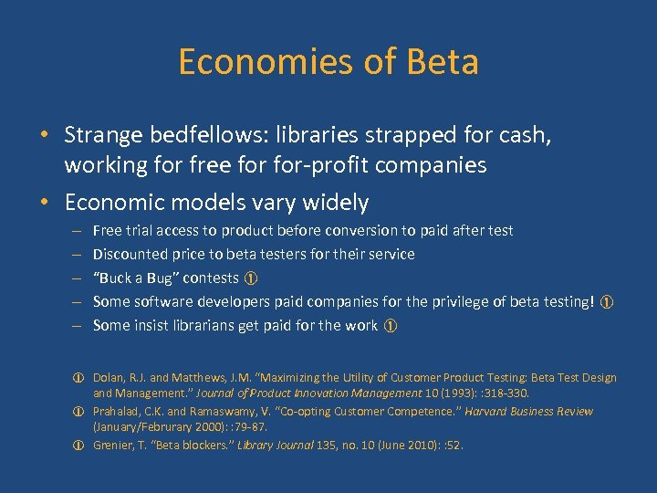 Economies of Beta • Strange bedfellows: libraries strapped for cash, working for free for-profit