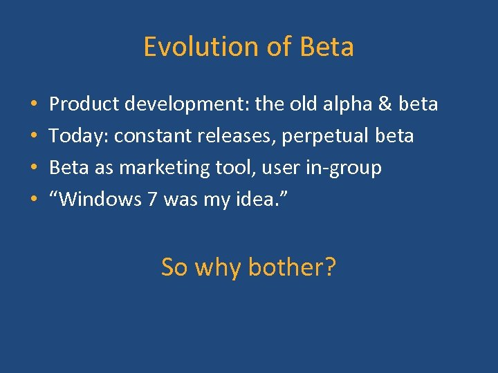 Evolution of Beta • • Product development: the old alpha & beta Today: constant