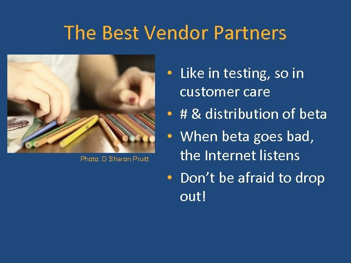 The Best Vendor Partners Photo: D Sharon Pruitt • Like in testing, so in