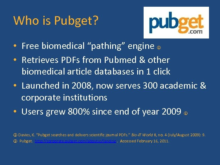 """Who is Pubget? • Free biomedical """"pathing"""" engine • Retrieves PDFs from Pubmed &"""