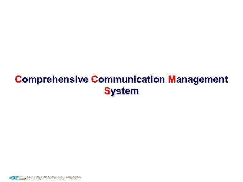 Comprehensive Communication Management System