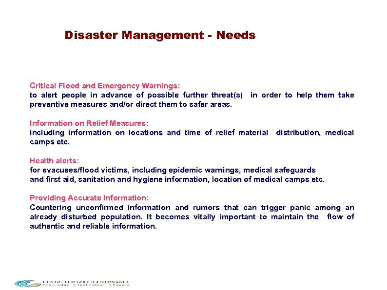Disaster Management - Needs Critical Flood and Emergency Warnings: to alert people in advance