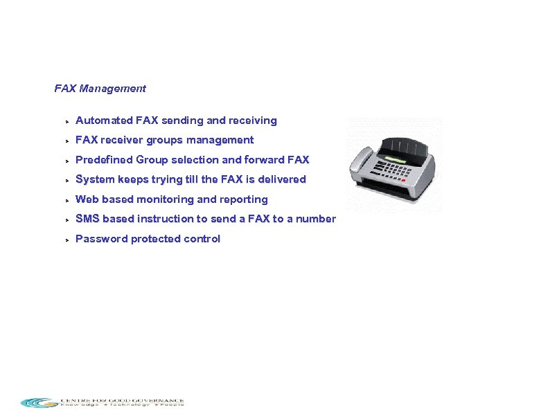 FAX Management Automated FAX sending and receiving FAX receiver groups management Predefined Group selection