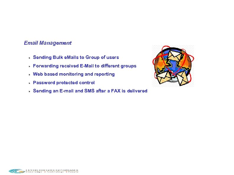 Email Management Sending Bulk e. Mails to Group of users Forwarding received E-Mail to