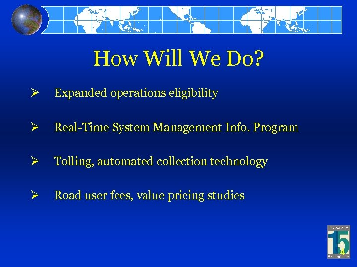 How Will We Do? Ø Expanded operations eligibility Ø Real-Time System Management Info. Program