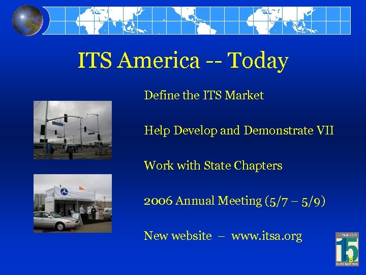 ITS America -- Today Define the ITS Market Help Develop and Demonstrate VII Work