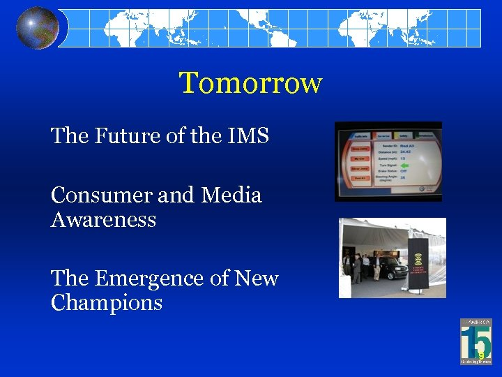 Tomorrow The Future of the IMS Consumer and Media Awareness The Emergence of New