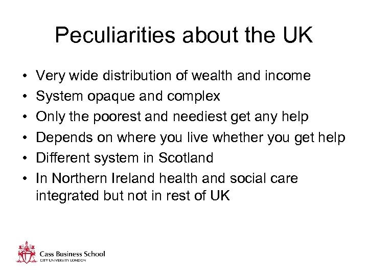 Peculiarities about the UK • • • Very wide distribution of wealth and income