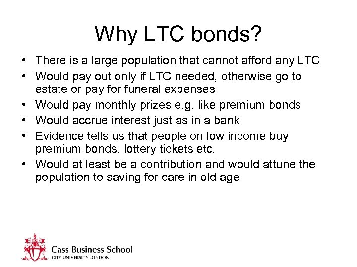 Why LTC bonds? • There is a large population that cannot afford any LTC