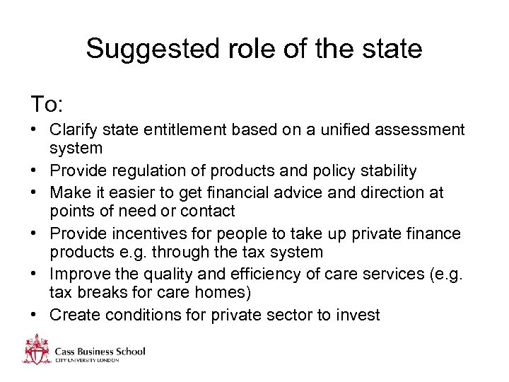 Suggested role of the state To: • Clarify state entitlement based on a unified
