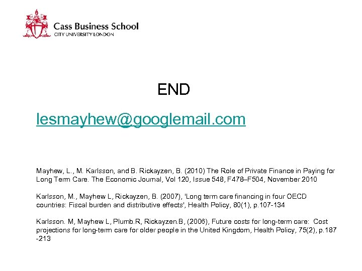 END lesmayhew@googlemail. com Mayhew, L. , M. Karlsson, and B. Rickayzen, B. (2010) The
