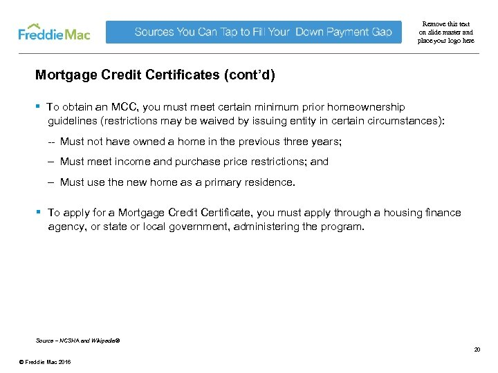Remove this text on slide master and place your logo here Mortgage Credit Certificates