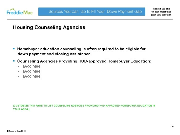 Remove this text on slide master and place your logo here Housing Counseling Agencies