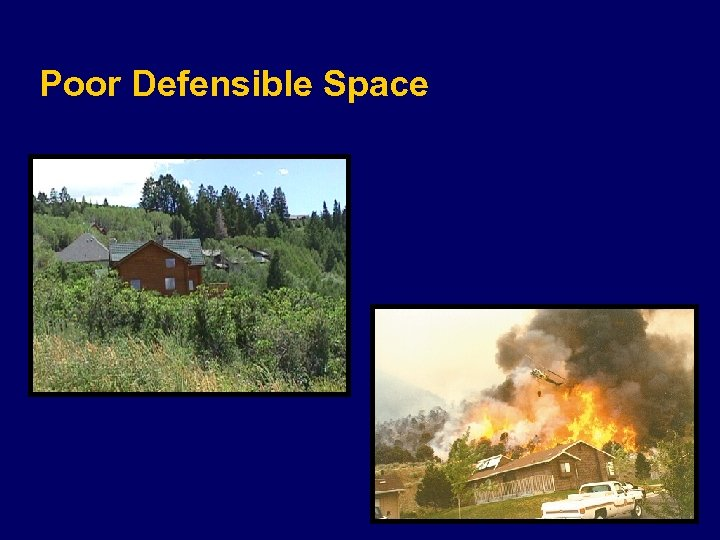 Poor Defensible Space