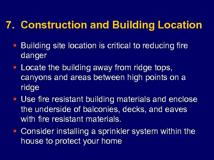 7. Construction and Building Location § Building site location is critical to reducing fire