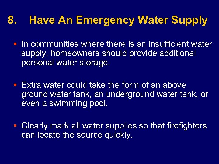 8. Have An Emergency Water Supply § In communities where there is an insufficient