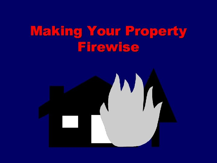 Making Your Property Firewise