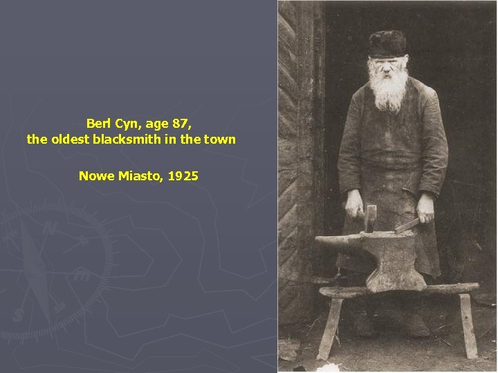 Berl Cyn, age 87, the oldest blacksmith in the town Nowe Miasto, 1925