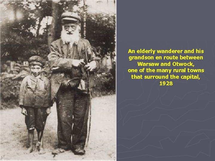 An elderly wanderer and his grandson en route between Warsaw and Otwock, one of