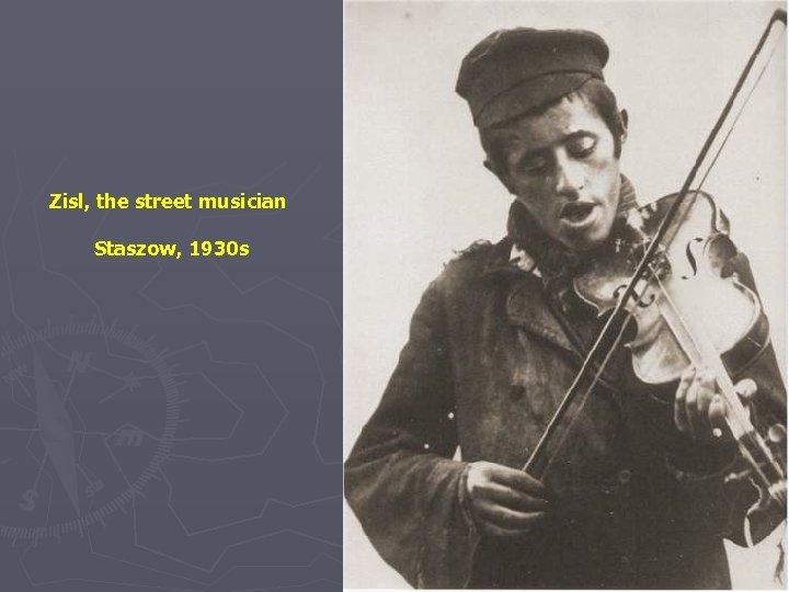 Zisl, the street musician Staszow, 1930 s
