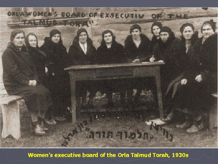 Women's executive board of the Orla Talmud Torah, 1930 s
