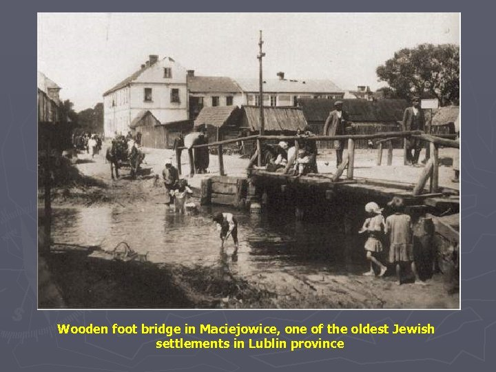Wooden foot bridge in Maciejowice, one of the oldest Jewish settlements in Lublin province