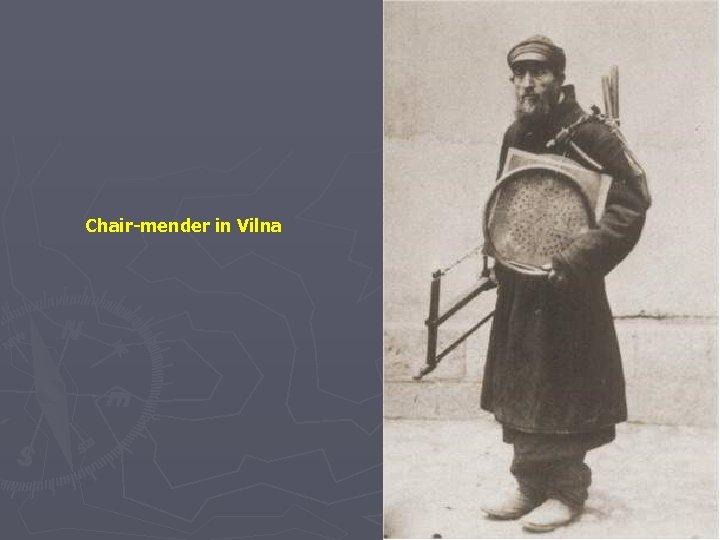 Chair-mender in Vilna