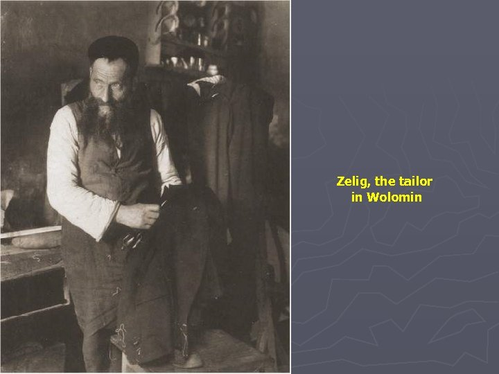 Zelig, the tailor in Wolomin