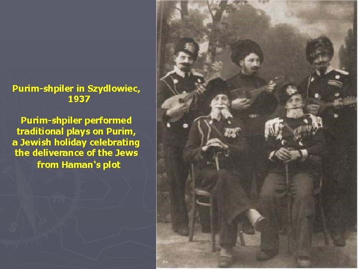 Purim-shpiler in Szydlowiec, 1937 Purim-shpiler performed traditional plays on Purim, a Jewish holiday celebrating