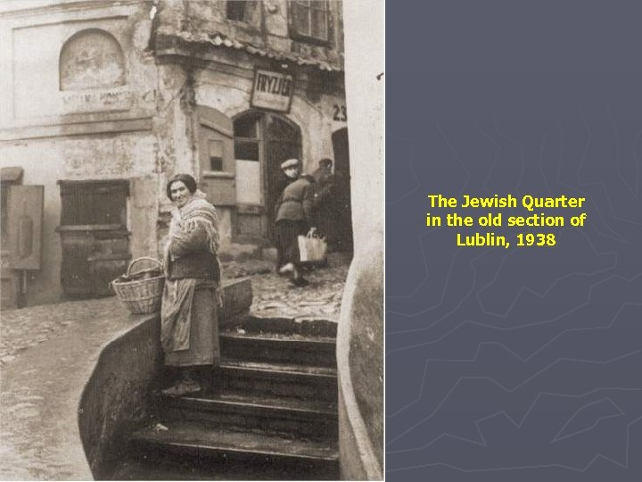 The Jewish Quarter in the old section of Lublin, 1938