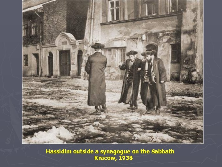 Hassidim outside a synagogue on the Sabbath Kracow, 1938
