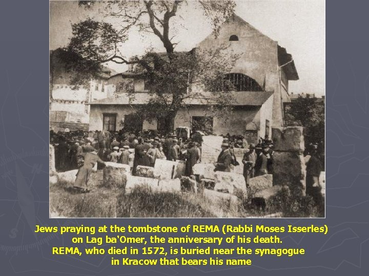 Jews praying at the tombstone of REMA (Rabbi Moses Isserles) on Lag ba'Omer, the