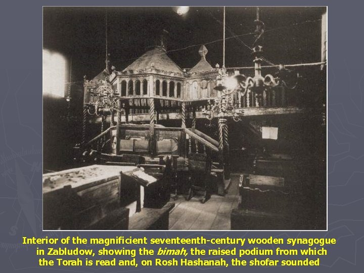 Interior of the magnificient seventeenth-century wooden synagogue in Zabludow, showing the bimah, the raised