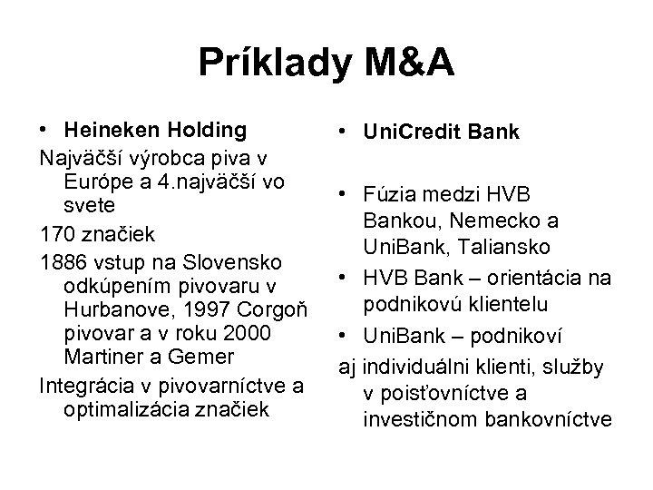Príklady M&A • Heineken Holding Najväčší výrobca piva v Európe a 4. najväčší vo