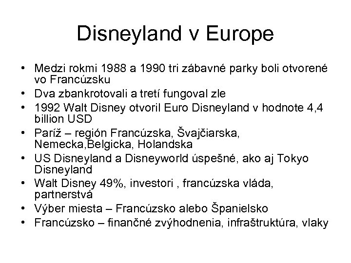 Disneyland v Europe • Medzi rokmi 1988 a 1990 tri zábavné parky boli otvorené