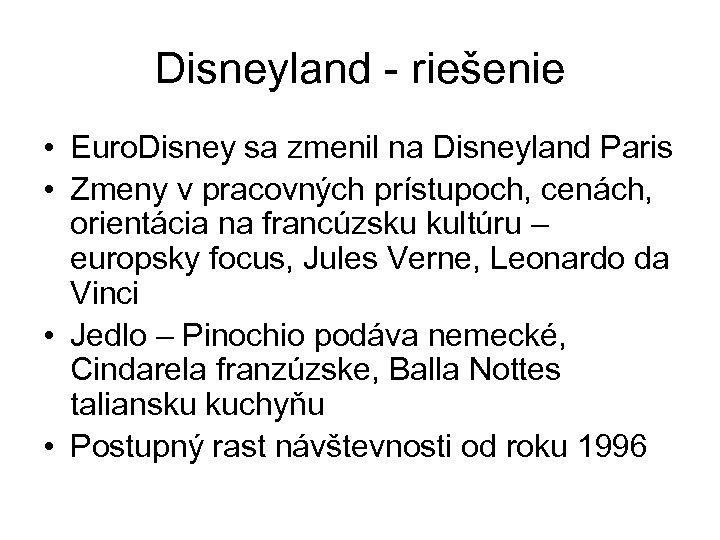 Disneyland - riešenie • Euro. Disney sa zmenil na Disneyland Paris • Zmeny v
