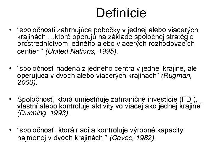 """Definície • """"spoločnosti zahrnujúce pobočky v jednej alebo viacerých krajinách …ktoré operujú na"""