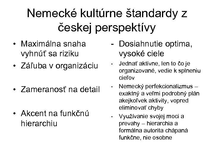 Nemecké kultúrne štandardy z českej perspektívy • Maximálna snaha vyhnúť sa riziku • Záľuba
