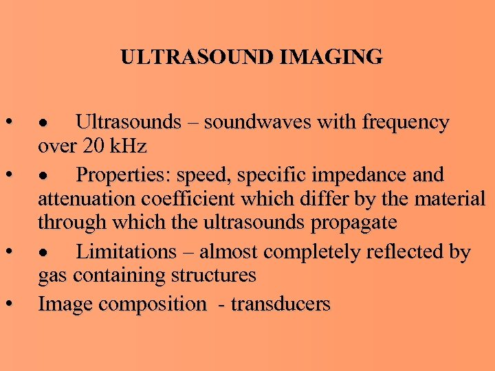 ULTRASOUND IMAGING • • · Ultrasounds – soundwaves with frequency over 20 k. Hz