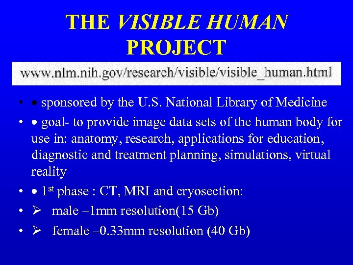 THE VISIBLE HUMAN PROJECT • · sponsored by the U. S. National Library of