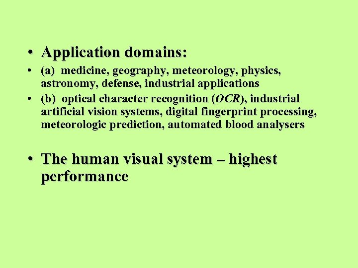 • Application domains: • (a) medicine, geography, meteorology, physics, astronomy, defense, industrial applications